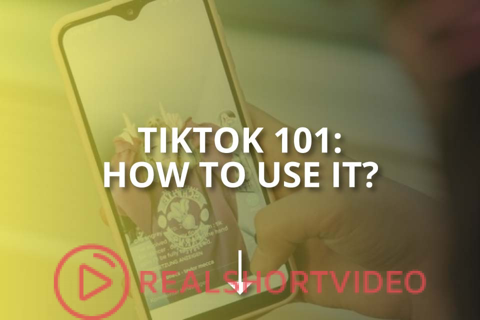TikTok 101: How to Use It