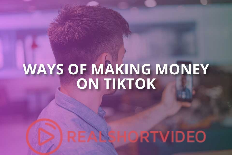 Ways of Making Money on TikTok